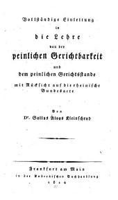 Vollständige Einleitung in die Lehre von der peinlichen Gerichtbarkeit und dem peinlichen Gerichtsstande: Mit Rücksicht auf die rheinische Bundesacte
