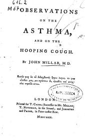 Observations on the Asthma, and on the Hooping Cough