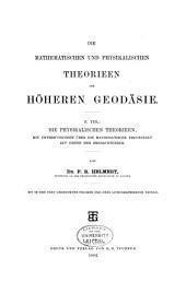 Die mathematischen und physikalischen theorieen der höheren geodäsie ...