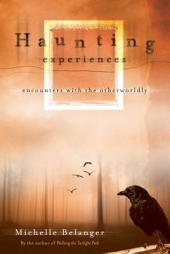 Haunting Experiences: Encounters with the Otherworldly