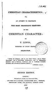 Christian characteristics; or, An attempt to delineate the most prominent features of the Christian character