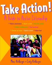 Take Action!: A Guide to Active Citizenship