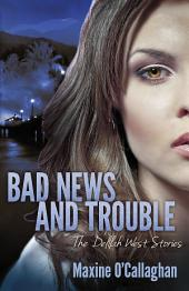 Bad News and Trouble: A Delilah West Thriller