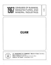 1967 Censuses of Business, Manufactures, and Mineral Industries: Guam, Volume 16