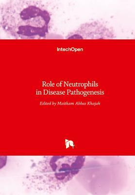 Role of Neutrophils in Disease Pathogenesis