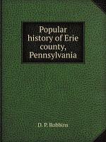 Popular history of Erie county  Pennsylvania PDF