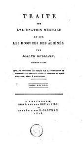 Traité sur l'aliénation mentale et sur les hospices des aliénés: Volume2