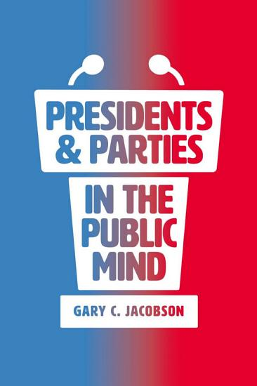 Presidents and Parties in the Public Mind PDF