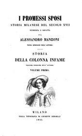 I Promessi Sposi Storia Milanese Del Secolo 17: Volume 1