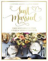 Just married     Das Kochbuch f  r frisch Verheiratete PDF