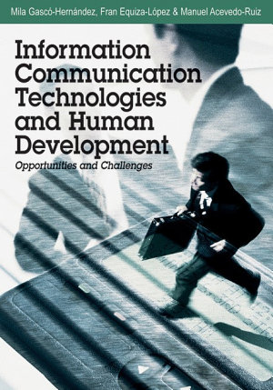 Information Communication Technologies and Human Development  Opportunities and Challenges PDF