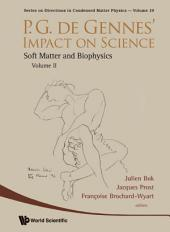 P.g. De Gennes' Impact On Science - Volume Ii: Soft Matter And Biophysics