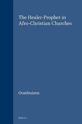 The Healer Prophet in Afro Christian Churches