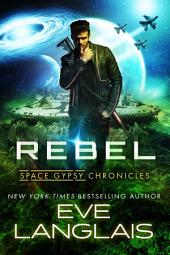 Rebel: Space Gypsy Chronicles #3