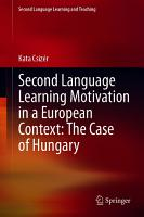 Second Language Learning Motivation in a European Context  The Case of Hungary PDF