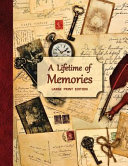Download A Lifetime of Memories  A Guided Journal for Your Grandma  Grandpa Or Parent to Record Their Memories and Life Experiences Book