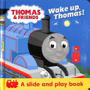 Thomas and Friends  Wake Up  Thomas   a Slide and Play Book  PDF