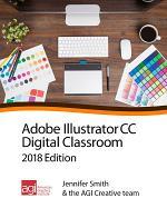 Illustrator CC Digital Classroom 2018 Edition