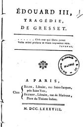 Edouard 3., tragedie de Gresset