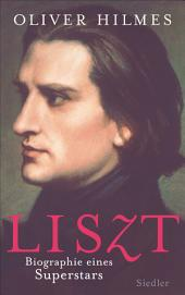 Liszt: Biographie eines Superstars