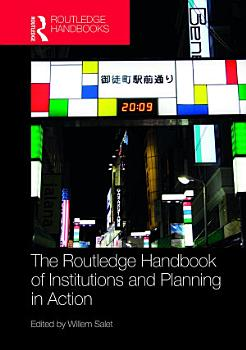 The Routledge Handbook of Institutions and Planning in Action PDF