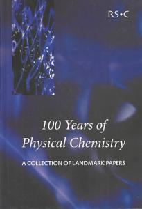 100 Years of Physical Chemistry Book
