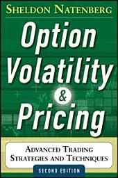 Option Volatility and Pricing: Advanced Trading Strategies and Techniques, 2nd Edition: Edition 2