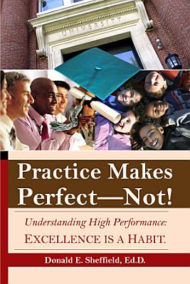 Practice Makes Perfect   Not  PDF