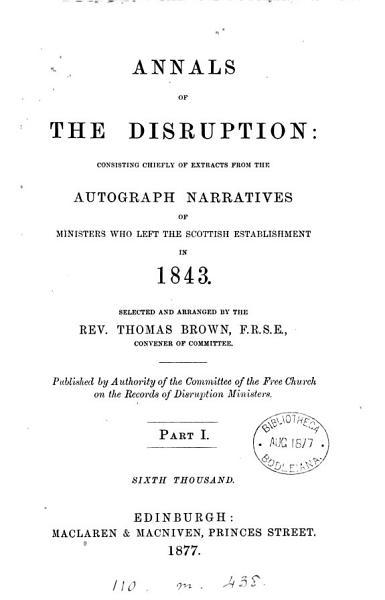 Annals of the disruption  1843  selected and arranged by T  Brown PDF