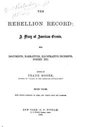 The Rebellion Record, a Diary of American Events: With Documents, Narratives, Illustrative Incidents, Poetry, Etc, Volume 2