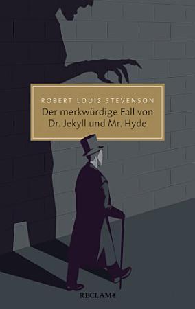 Der merkw  rdige Fall von Dr  Jekyll und Mr  Hyde PDF