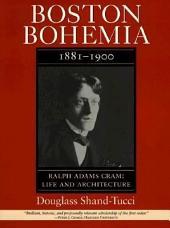 Boston Bohemia, 1881-1900: Ralph Adams Cram: Life and Architecture