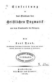 Einleitung in das Studium der christlichen Dogmatik aus dem Standpunkte der Religion