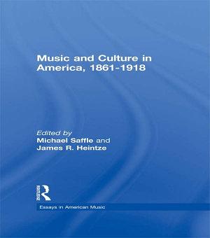 Music and Culture in America  1861 1918