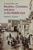 A History of Muslims  Christians  and Jews in the Middle East PDF