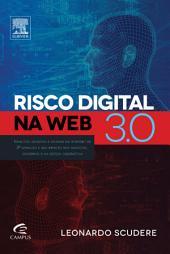 Risco digital na web 3.0: Criando estratégias de defesas cibernéticas