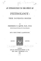An Introduction to the Study of Petrology: The Igneous Rocks