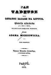 Pan Tadeusz, czyli, Ostatni zajazd na Litwie: historja szlachecka z r. 1811 i 1812, we dwunastu księgach, wierszem
