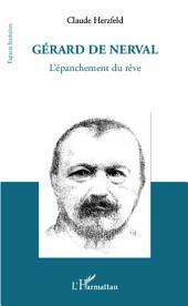 Gérard de Nerval: L'épanchement du rêve