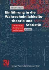 Einführung in die Wahrscheinlichkeitstheorie und Statistik: Ausgabe 5