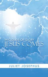 In Clouds of Glory Jesus Comes