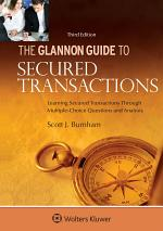 Glannon Guide to Secured Transactions