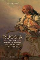 Russia and the Making of Modern Greek Identity  1821 1844 PDF