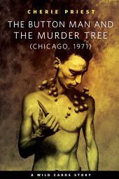 The Button Man and the Murder Tree: A Tor.Com Original