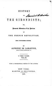 History of The Girondists; or, Personal Memiors of the Patriots of the French Revolution.