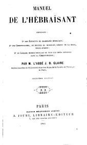 Manuel de l'hebraïsant: contenant des éléments de grammaire hébraïque... une chrestomathie... un lexique hébreu-français