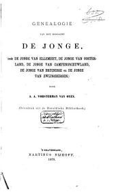 Genealogie van het geslacht de Jonge, (ook de Jonge van Ellemeet, de Jonge van Oosterland, de Jonge van Campensnieuwland, de Jonge van Bruinisse en de Jonge van Zwijnsbergen)