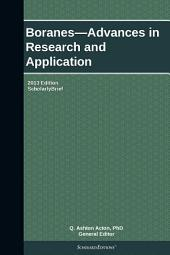 Boranes—Advances in Research and Application: 2013 Edition: ScholarlyBrief