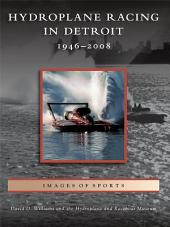 Hydroplane Racing in Detroit: 1946 - 2008