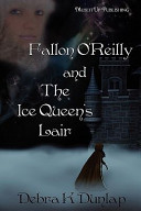 Fallon O Reilly and the Ice Queen s Lair PDF
